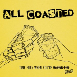 album Time Flies When You're Drunk - All Coasted