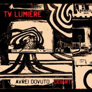 album Avrei Dovuto Odiarti - Tv Lumière