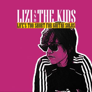 album Life's too short for guitar solos - Lizi and the Kids