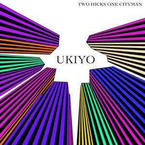 album Ukiyo - Two Hicks One Cityman