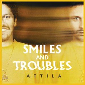 album Smiles and Troubles - Attila Muzic