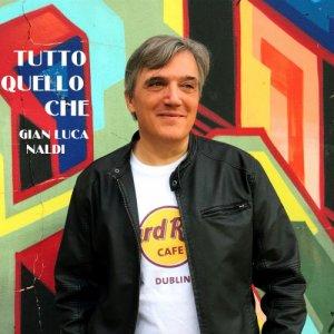 album Tutto quello che - Gian Luca Naldi