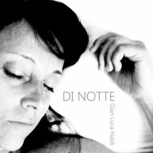 album Di notte - Gian Luca Naldi