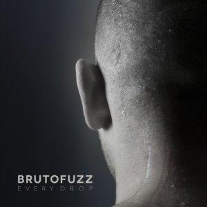 album EVERY DROP - BRUTOFUZZ