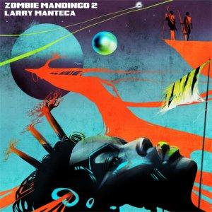 album Zombie mandingo 2 - Larry Manteca