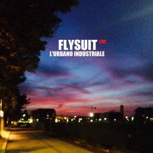 album L'urbano industriale (Live) - Flysuit