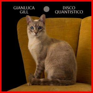 album DISCO QUANTISTICO - GIANLUCA GILL