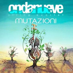 album Mutazioni - Ondanueve String Quartet