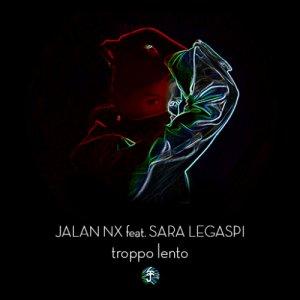 album Troppo lento - Jalan Nx