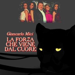 album La forza che viene dal cuore - Giancarlo Mici