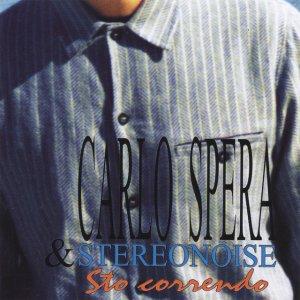album Sto correndo - Carlo Spera & Stereonoise