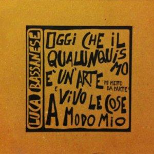album Oggi che il qualunquismo è un'arte mi metto da parte e vivo - Luca Bassanese