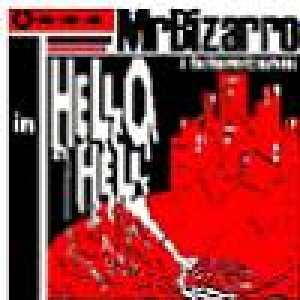 album Hello Hell - Mr. Bizarro & The Highway Experience