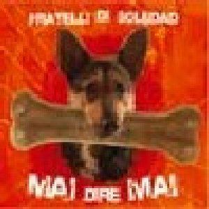 album Mai dire mai - Fratelli di Soledad