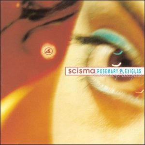 album Rosemary Plexiglas - Scisma