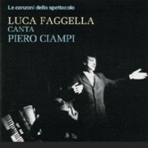 album Le canzoni dello spettacolo LUCA FAGGELLA CANTA PIERO CIAMPI - Luca Faggella