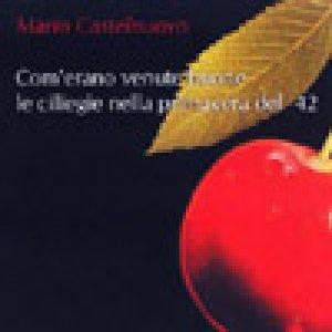 album Com'Erano Venute Buone Le Ciliegie Nella Primavera Del '42 - Mario Castelnuovo