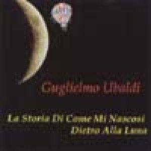 album La storia di come mi nascosi dietro alla luna - Guglielmo Ubaldi