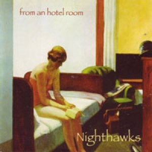 album From An Hotel Room - Nighthawks