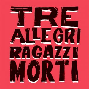 album Mondo Naïf - Tre Allegri Ragazzi Morti