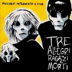 album Piccolo intervento a vivo - Tre Allegri Ragazzi Morti