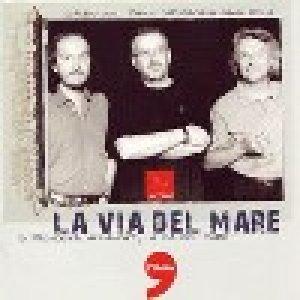 album Le Vie Del Mare <i>(w/ Paolo Capodacqua, Gianni D'Elia)</i> - Claudio Lolli