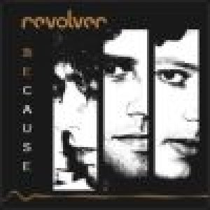 album Because - Revolver [Marche]