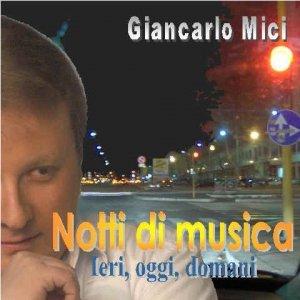 album Notti di musica - Ieri, oggi, domani CD 1 - Giancarlo Mici