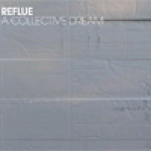 album A Collective Dream - Reflue