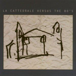 album La Cattedrale vs. the 80's - Compilation