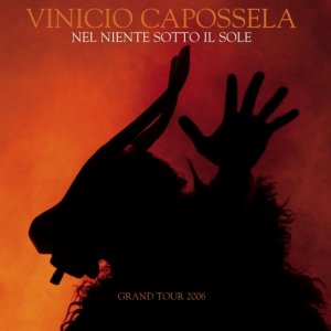 album Nel Niente Sotto Il Sole Grand Tour 2006 (Cd+Dvd) - Vinicio Capossela