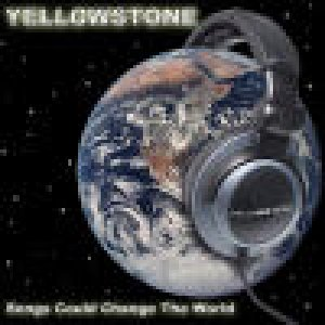 album Songs Could Change The World - Yellowstone