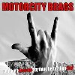 album You don't deserve anything better than that - Motorcity Brags