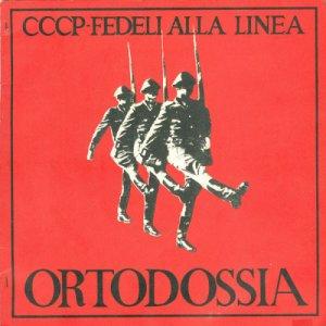 album Ortodossia (7'') - CCCP Fedeli alla linea
