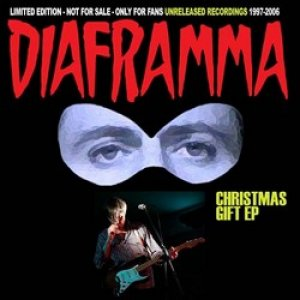 album Christmas Gift EP (Unreleased Recordings 1997-2006) - Diaframma