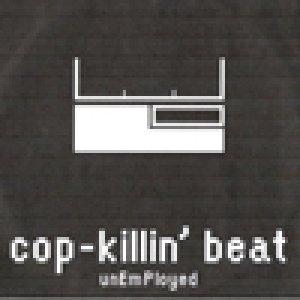 album unEmPloyed - Cop-Killin' Beat
