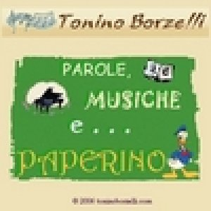 album Parole, musiche e... Paperino - Tonino Borzelli