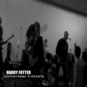 album Adolescenza violenta - Harry Fotter