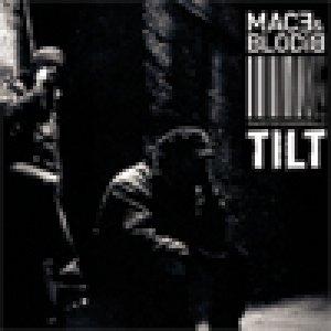 album Tilt - Mace (& Blodi B)