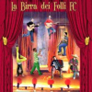 album La Birra dei Folli FC - La Birra dei Folli FolkBall Club