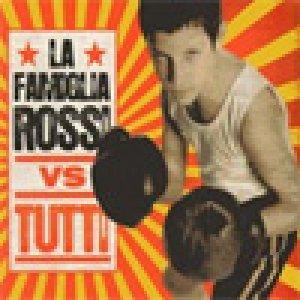 album La Famiglia Rossi VS Tutti - La Famiglia Rossi