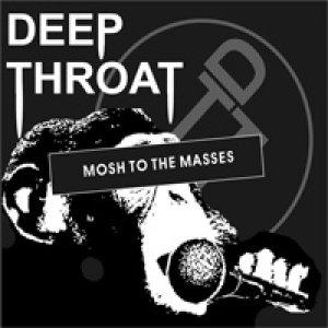 album Mosh to the Masses - Deep Throat