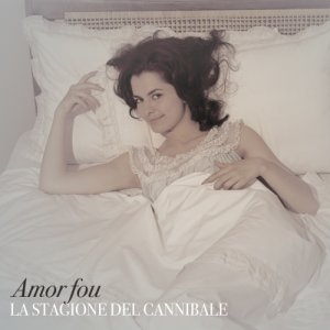 album La stagione del cannibale - Amor Fou
