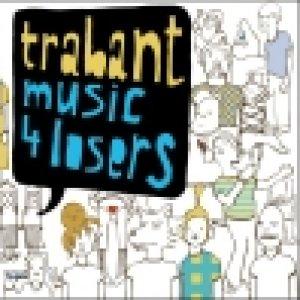 album Music 4 losers - Trabant