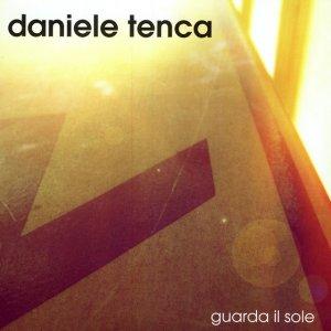 album Guarda il sole - Daniele Tenca