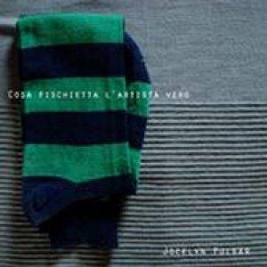 album Cosa fischietta l' artista vero - Jocelyn Pulsar