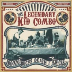 album Booze, Bucks, Death & Chicks - The Legendary Kid Combo