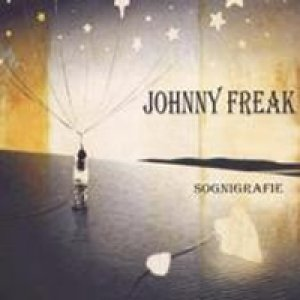 album Sognigrafie - Johnny Freak