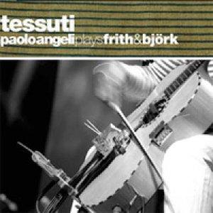 album Tessuti - Paolo Angeli