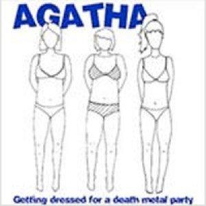 album Getting dressed fot a death metal party - Agatha